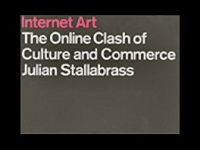 Internet Art. The Online Clash of Culture and Commerce